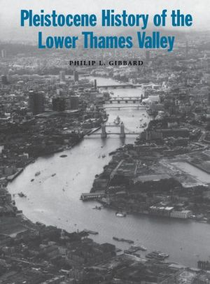 Pleistocene History of the Lower Thames Valley