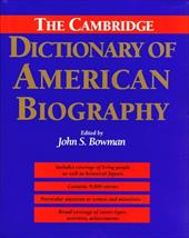 The Cambridge Dictionary of American Biography - Bowman, John S.