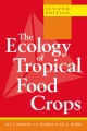 The Ecology of Tropical Food Crops - M. J. T. Norman; C. J. Pearson; P. G. E. Searle