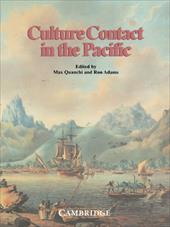 Culture Contact in the Pacific: Essays on Contact, Encounter and Response - Quanchi, Max / Adams, Ron