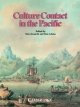 Culture Contact in the Pacific - Max Quanchi; Ron Adams