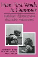 From First Words to Grammar: Individual Differences and Dissociable Mechanisms