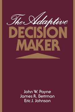 The Adaptive Decision Maker - Payne, John W. Bettman, James R. Johnson, Eric J.