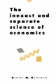The Inexact and Separate Science of Economics - Daniel M. Hausman