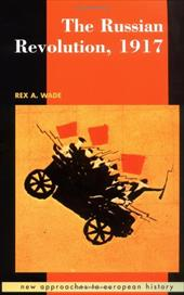 The Russian Revolution, 1917 - Wade, Rex A. / Blanning, T. C. W. / Beik, William
