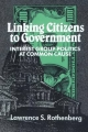 Linking Citizens to Government - Lawrence S. Rothenberg