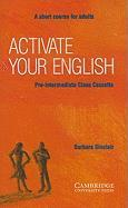 Activate Your English Pre-Intermediate Class Cassette: A Short Course for Adults