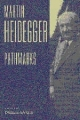 Pathmarks - Martin Heidegger; William McNeil