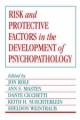 Risk and Protective Factors in the Development of Psychopathology - Jon Rolf; Ann S. Masten; Dante Cicchetti; Keith H. Nuchterlein