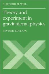 Theory and Experiment in Gravitational Physics - Will, Clifford M.