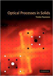 Optical Processes in Solids - Yutaka Toyozawa