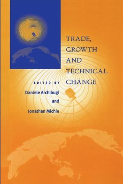Trade Growth and Technical Change - Archibugi, Daniele / Michie, Jonathan (eds.)