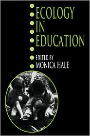 Ecology in Education - Monica Hale (Editor), Frank Golley (Editor)