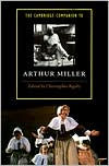 The Cambridge Companion to Arthur Miller - Christopher Bigsby