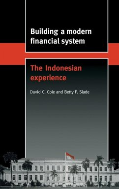 Building a Modern Financial System: The Indonesian Experience - Cole, David C. Slade, Betty F.