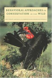 Behavioural Approaches to Conservation in the Wild - Clemmons, Janine R. / Buchholz, Richard