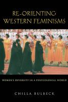 Re-Orienting Western Feminisms: Women's Diversity in a Postcolonial World