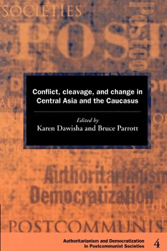 Conflict, Cleavage, and Change in Central Asia and the Caucasus - Dawisha, Karen / Parrott, Bruce (eds.)