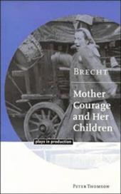 Brecht: Mother Courage and Her Children - Thomson, Peter / Robinson, Michael / Gardner, Vivien