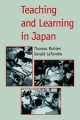 Teaching and Learning in Japan - Thomas P. Rohlen; Gerald K. LeTendre