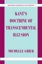 Kant's Doctrine of Transcendental Illusion (Modern European Philosophy) - Michelle Grier