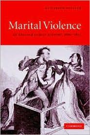 Marital Violence: An English Family History, 1660-1857