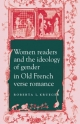 Women Readers and the Ideology of Gender in Old French Verse Romance - Roberta L. Krueger