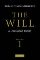 The Will: Volume 1, Dual Aspect Theory - Brian O'Shaughnessy