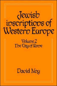 Jewish Inscriptions of Western Europe, Volume 2: The City of Rome - David Noy