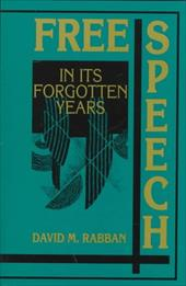 Free Speech in Its Forgotten Years, 1870 1920 - Rabban, David M. / Tomlins, Christopher