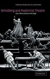 Strindberg and Modernist Theatre: Post-Inferno Drama on the Stage - Marker, Frederick J. / Marker, Lise-Lone