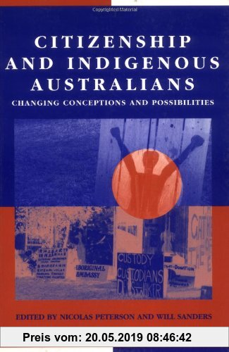 Gebr. - Citizenship Indigenous Australians: Changing Conceptions and Possibilities (Reshaping Australian Institutions)