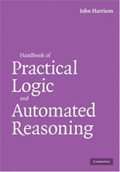 Handbook of Practical Logic and Automated Reasoning - Harrison, John