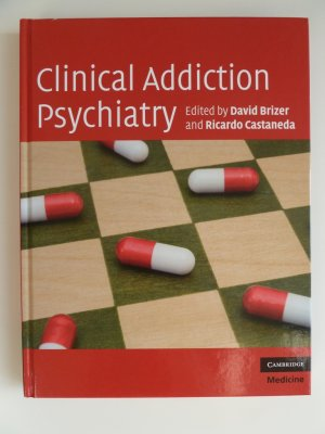 Clinical Addiction Psychiatry - David Brizer, Ricardo Castaneda