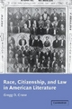 Race, Citizenship, and Law in American Literature - Gregg D. Crane