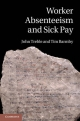 Worker Absenteeism and Sick Pay - Tim Barmby; John Treble