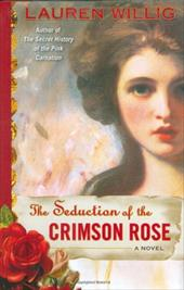 The Seduction of the Crimson Rose - Willig, Lauren