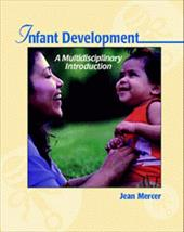 Infant Development: A Multidisciplinary Introduction (with Infotrac) [With Infotrac] - Mercer, Jean
