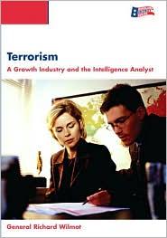 Terrorism: Growth Industry - Richard Wilmont