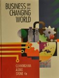 Business in a Changing World - H. Cunningham, William, Ramon J. Aldag and Mary S. Stone