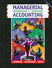 Managerial Acc: Info F/Decision - Ingram, Robert W. / Albright, Thomas L. / Hill, John William