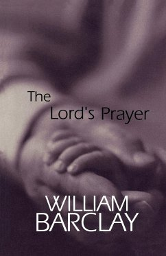 The Lord's Prayer - Barclay, William