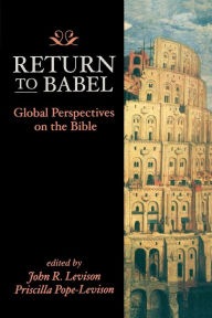 Return to Babel: Global Perspectives on the Bible - John R. Levison