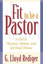 Fit to Be a Pastor - Rediger, G. Lloyd