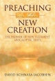Preaching in the New Creation - David Schnasa Jacobsen