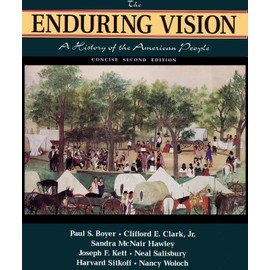 The Enduring Vision - A History Of The American People - Paul Boyer