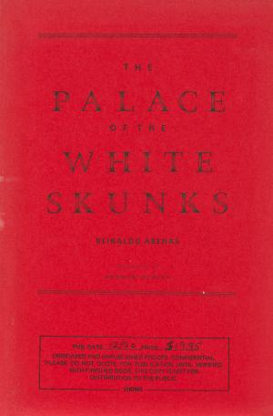 The Palace of the White Skunks. Translated by Andrew Hurley. - Arenas, Reinaldo.