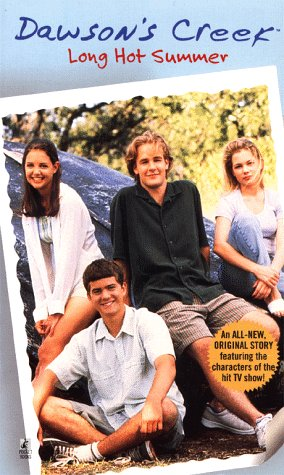 Long Hot Summer, Dawson's Creek - Rodriguez, K. S. and Kevin Williamson