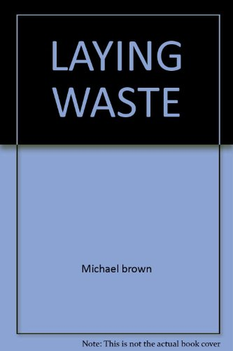 Laying Waste: the Poisoning of America By Toxic Chemicals