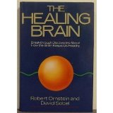 The Healing Brain: Breakthrough Discoveries About How the Brain Keeps Us Healthy - E. Ornstein, Robert and David Sobel